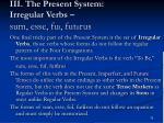 iii the present system irregular verbs sum esse fu fut rus