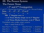 iii the present system the future tense 1 st and 2 nd conjugation