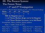 iii the present system the future tense 1 st and 2 nd conjugation1