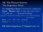iii the present system the imperfect tense