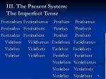iii the present system the imperfect tense12