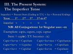 iii the present system the imperfect tense4