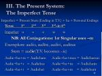 iii the present system the imperfect tense5