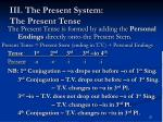 iii the present system the present tense