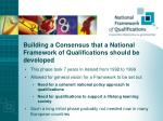 building a consensus that a national framework of qualifications should be developed