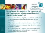 deciding on the extent of the coverage of the framework what areas of learning should be included i