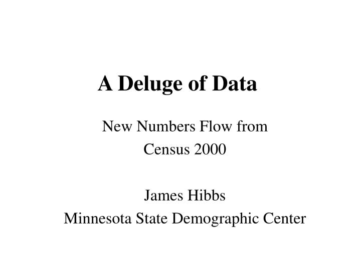 a deluge of data n.