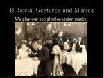 b social gestures and mimics