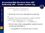 accessing web services from jsp authoring jsp invoke custom tag