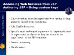 accessing web services from jsp authoring jsp using custom tags