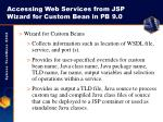 accessing web services from jsp wizard for custom bean in pb 9 0
