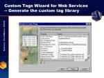 custom tags wizard for web services generate the custom tag library