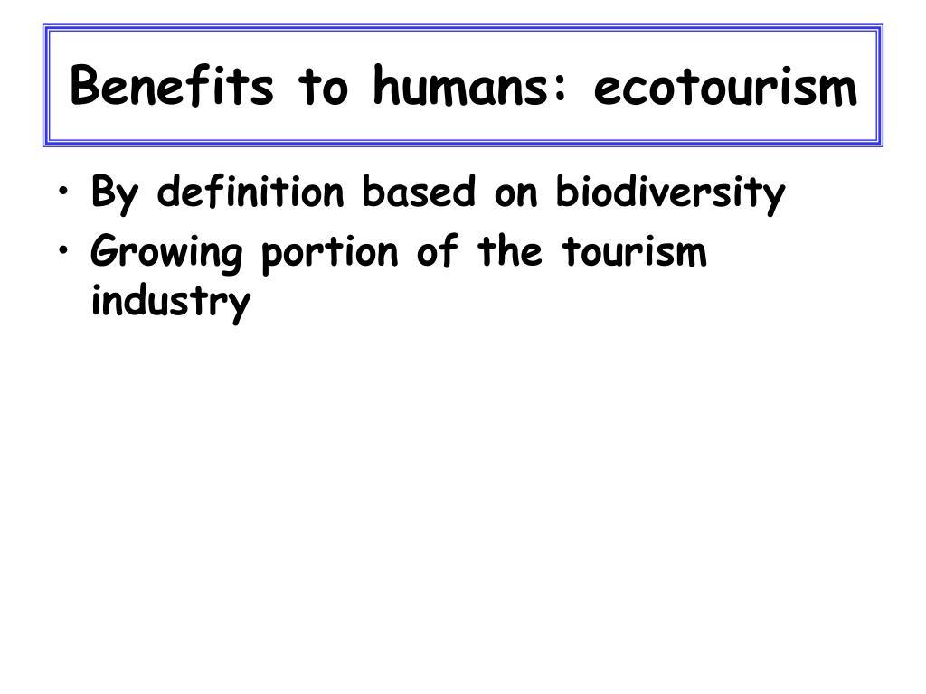 Benefits to humans: ecotourism