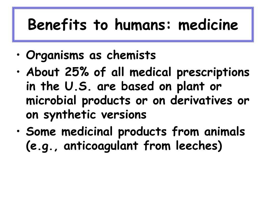 Benefits to humans: medicine