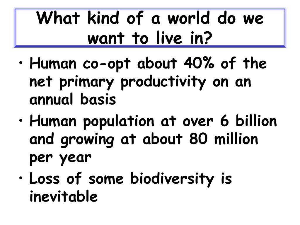 What kind of a world do we want to live in?