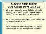 closing case three delta airlines plays catch up