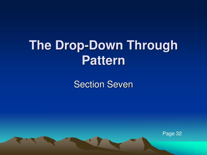 the drop down through pattern n.