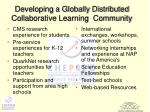 developing a globally distributed collaborative learning community