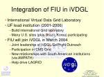 integration of fiu in ivdgl