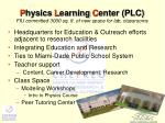 p hysics l earning c enter plc fiu committed 3000 sq ft of new space for lab classrooms
