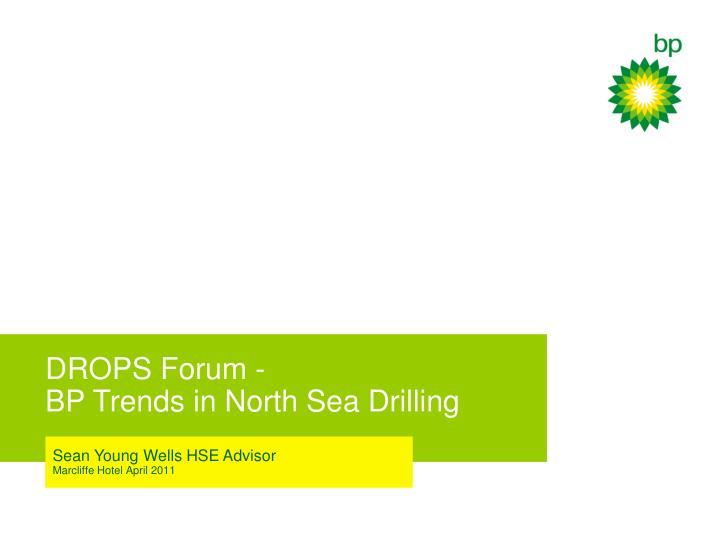 drops forum bp trends in north sea drilling n.