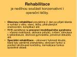 rehabilitace je ned lnou sou st konzervativn i opera n l by