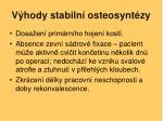 v hody stabiln osteosynt zy