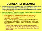 scholarly dilemma