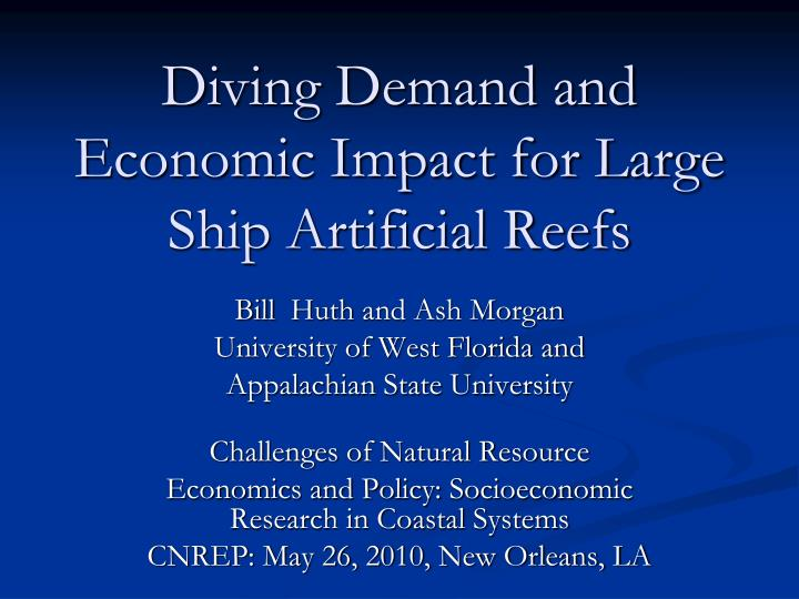 diving demand and economic impact for large ship artificial reefs n.