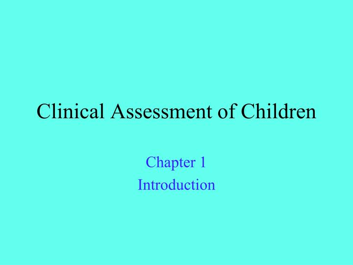 clinical assessment of children n.