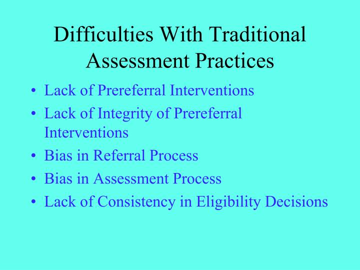 Difficulties With Traditional Assessment Practices