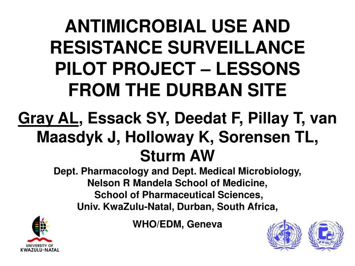 antimicrobial use and resistance surveillance pilot project lessons from the durban site n.
