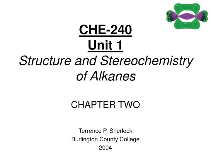 che 240 unit 1 structure and stereochemistry of alkanes chapter two n.