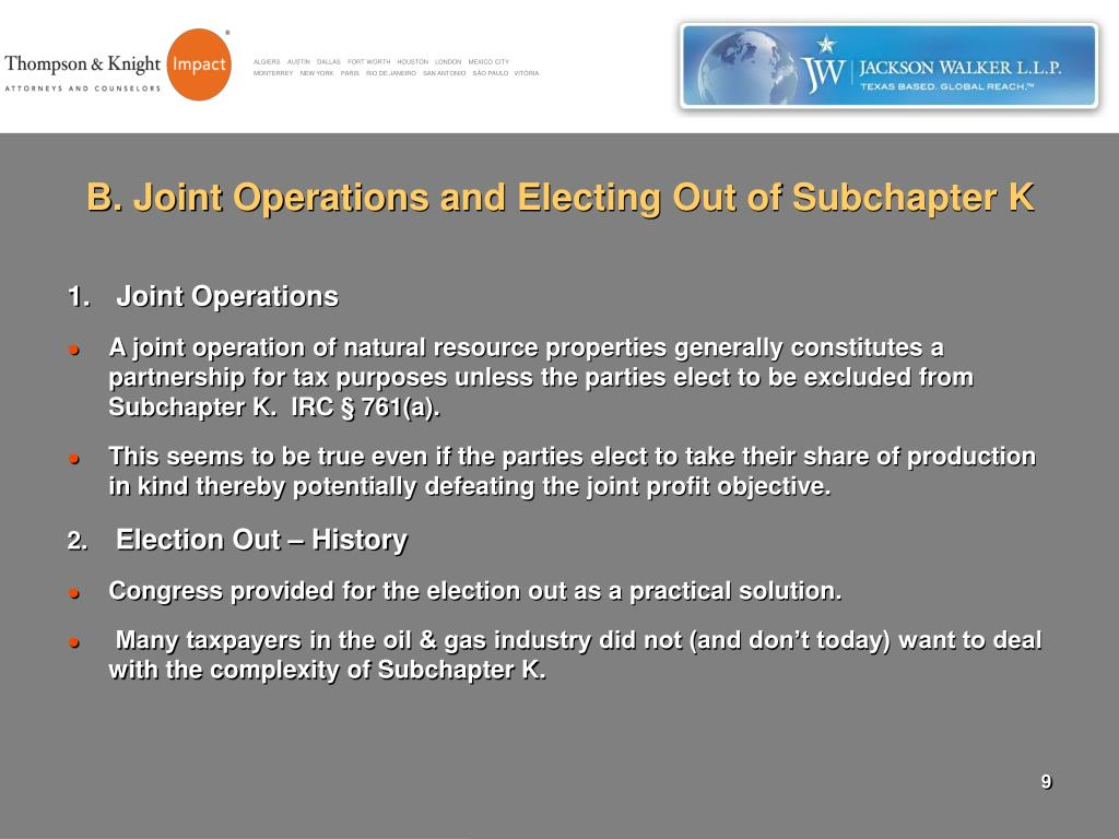 B. Joint Operations and Electing Out of Subchapter K