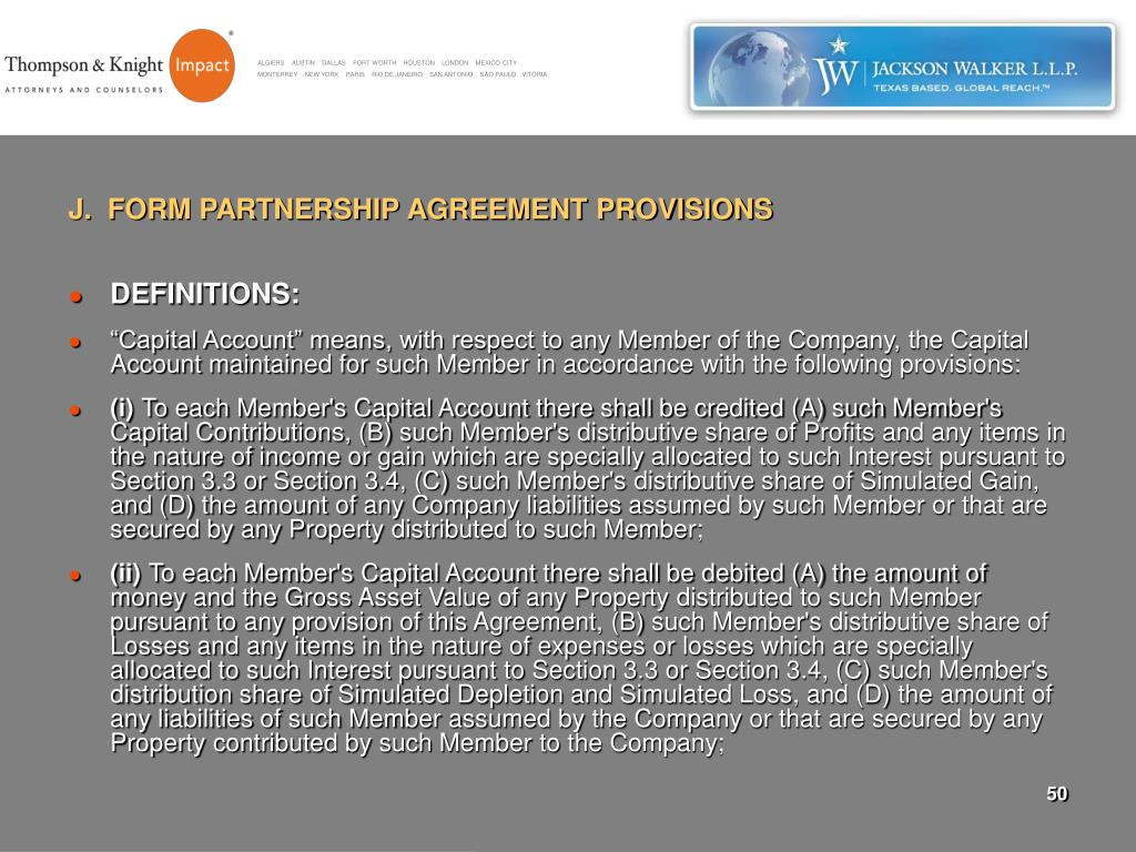 J.  FORM PARTNERSHIP AGREEMENT PROVISIONS