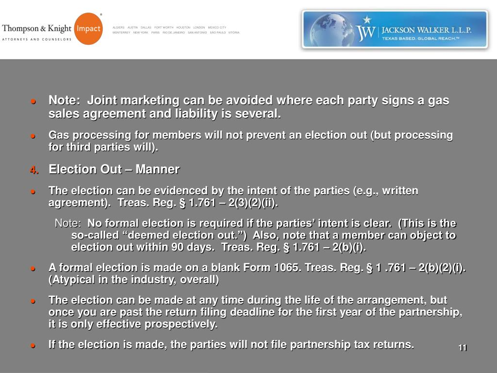 Note:  Joint marketing can be avoided where each party signs a gas sales agreement and liability is several.