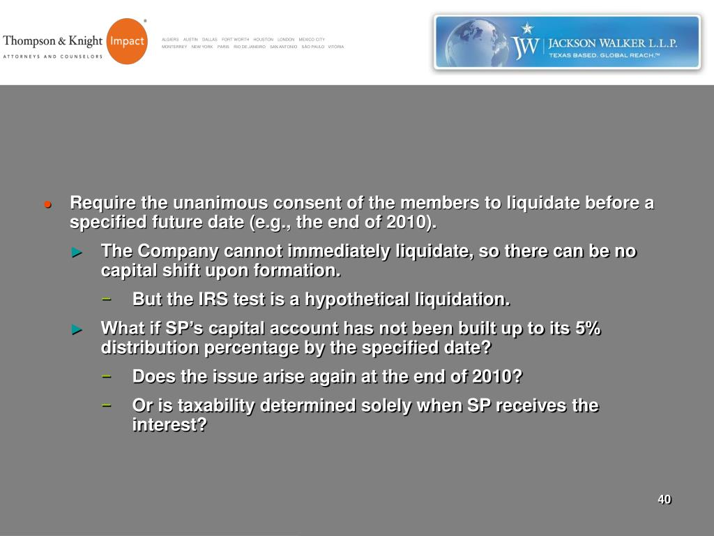 Require the unanimous consent of the members to liquidate before a specified future date (e.g., the end of 2010).