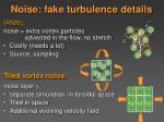 noise fake turbulence details41