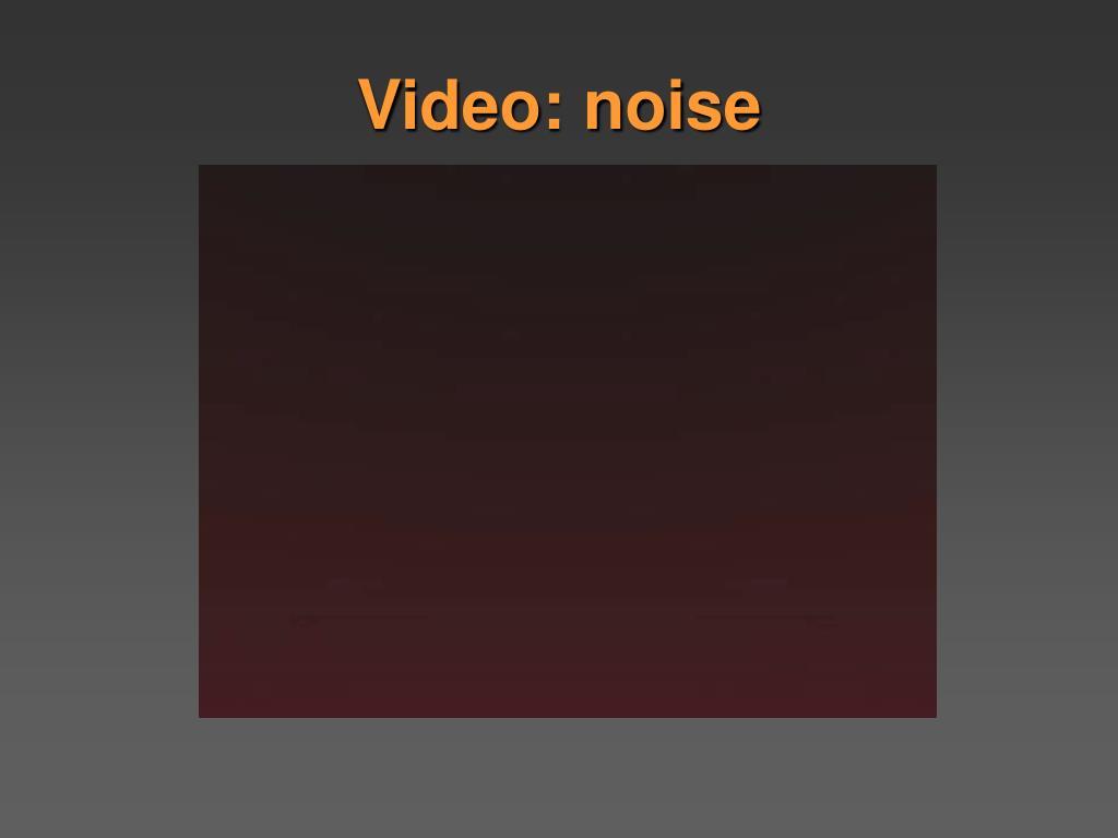 Video: noise