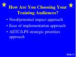 how are you choosing your training audiences