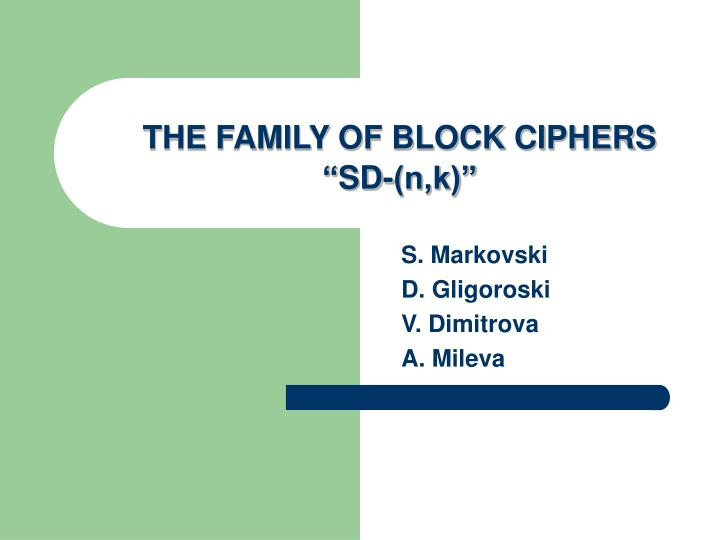 the family of block ciphers sd n k n.