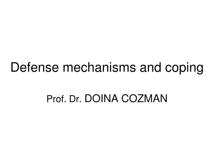 d efense mechanisms and coping n.