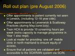 roll out plan pre august 2006