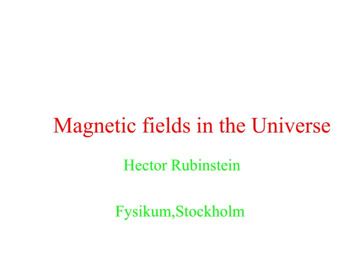 magnetic fields in the universe n.