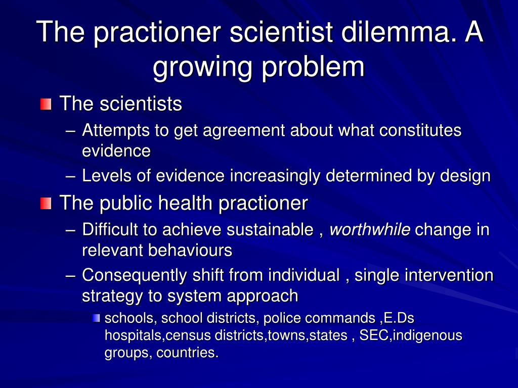 The practioner scientist dilemma. A growing problem