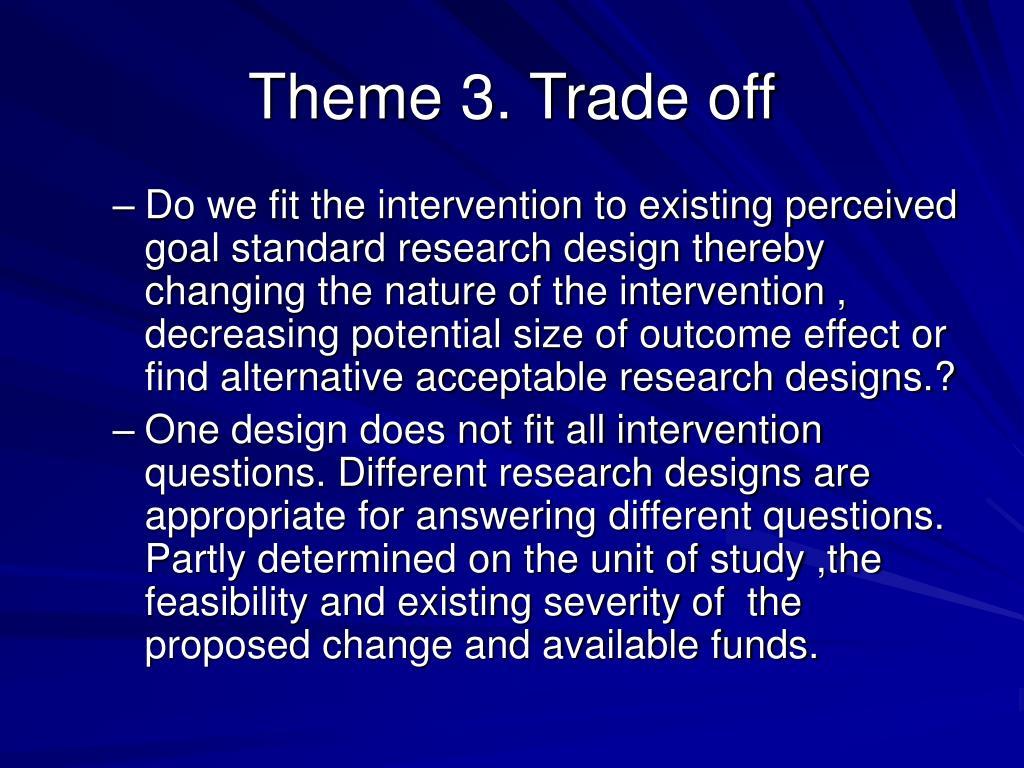 Theme 3. Trade off