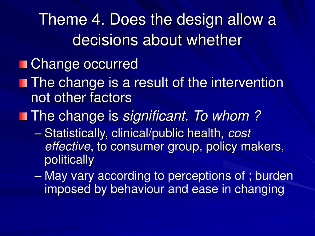 Theme 4. Does the design allow a decisions about whether