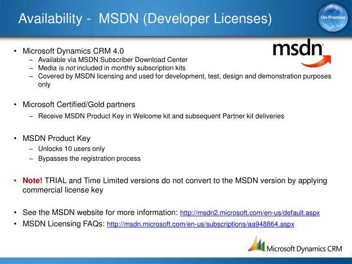 Availability -  MSDN (Developer Licenses)