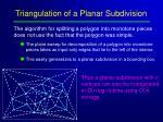 triangulation of a planar subdivision