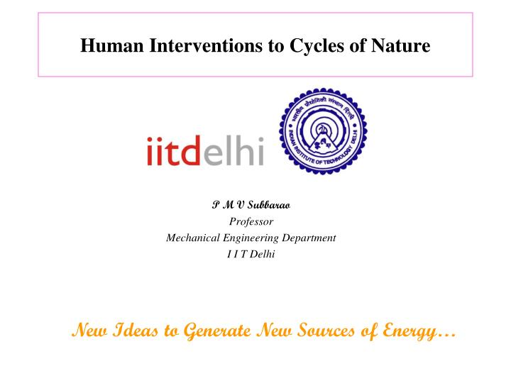 Human interventions to cycles of nature